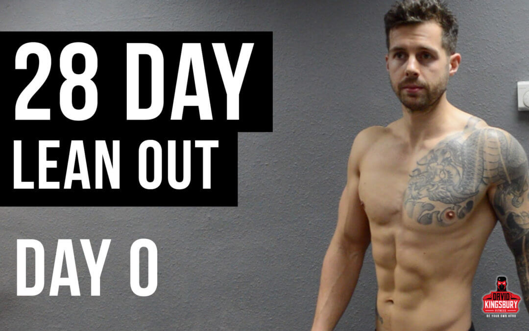 28 DAY LEAN  OUT – DAY ZERO